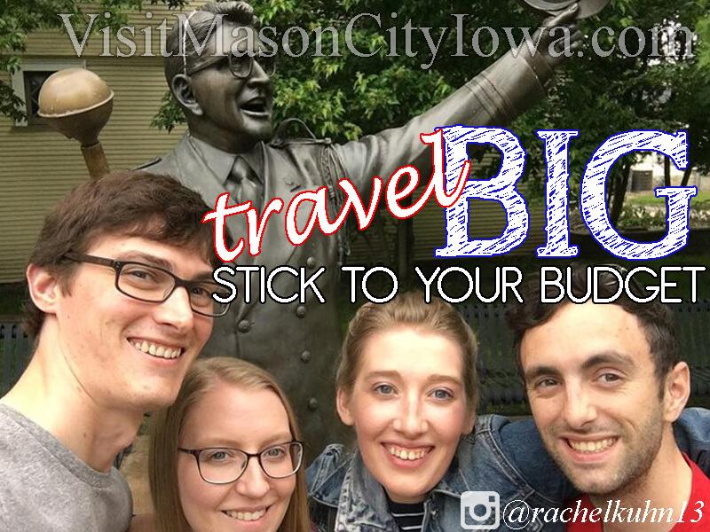Travel Big & Stick to Budget, Mason City, Iowa