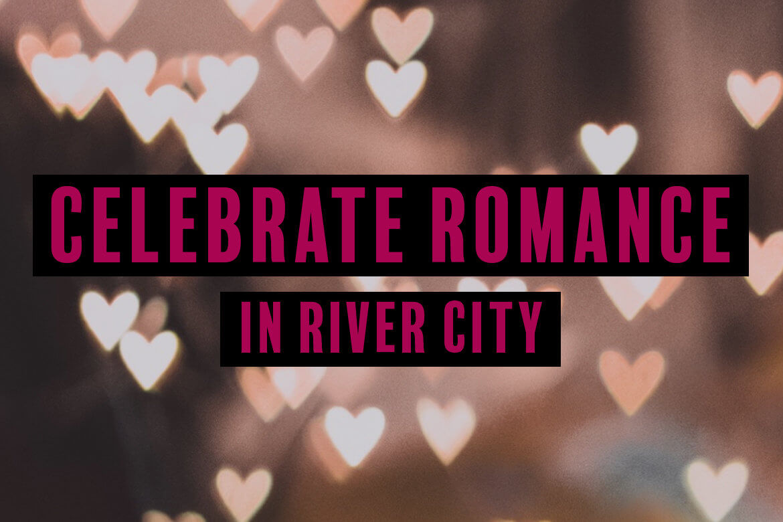 celebrate-romance-in-river-city